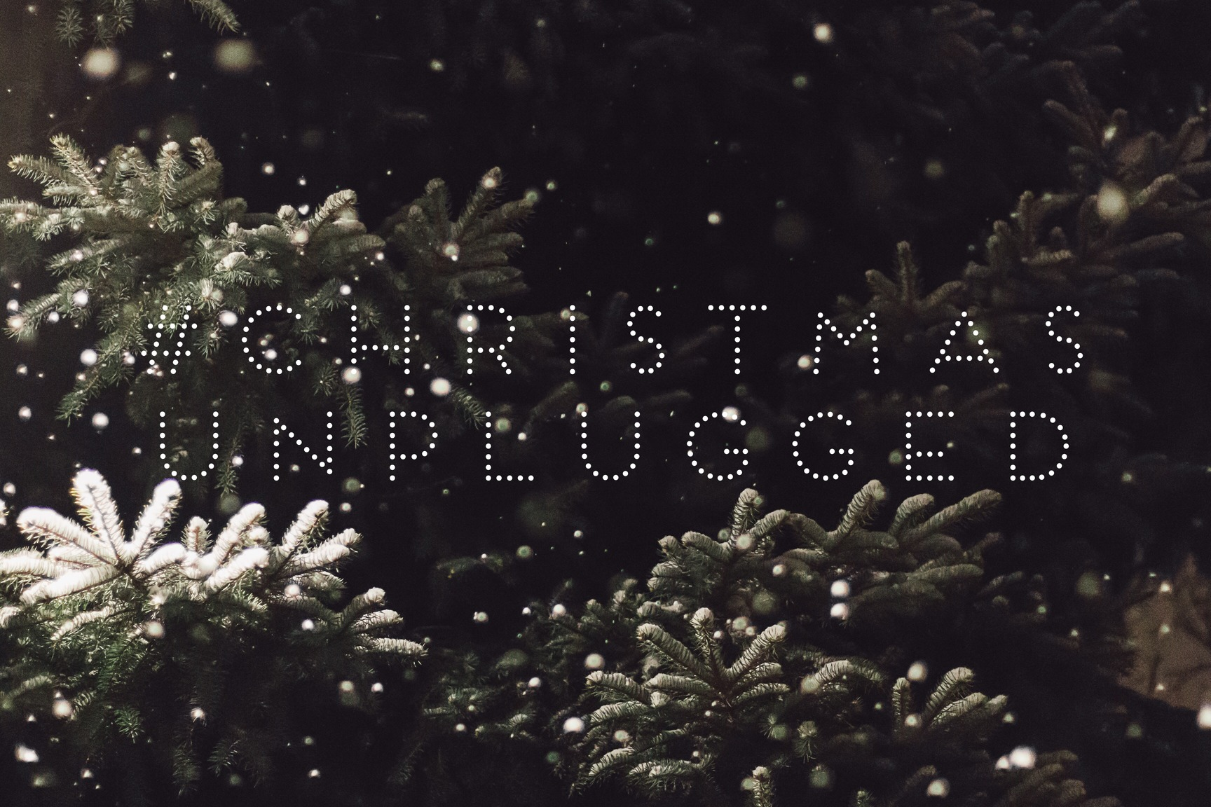 #ChristmasUnplugged