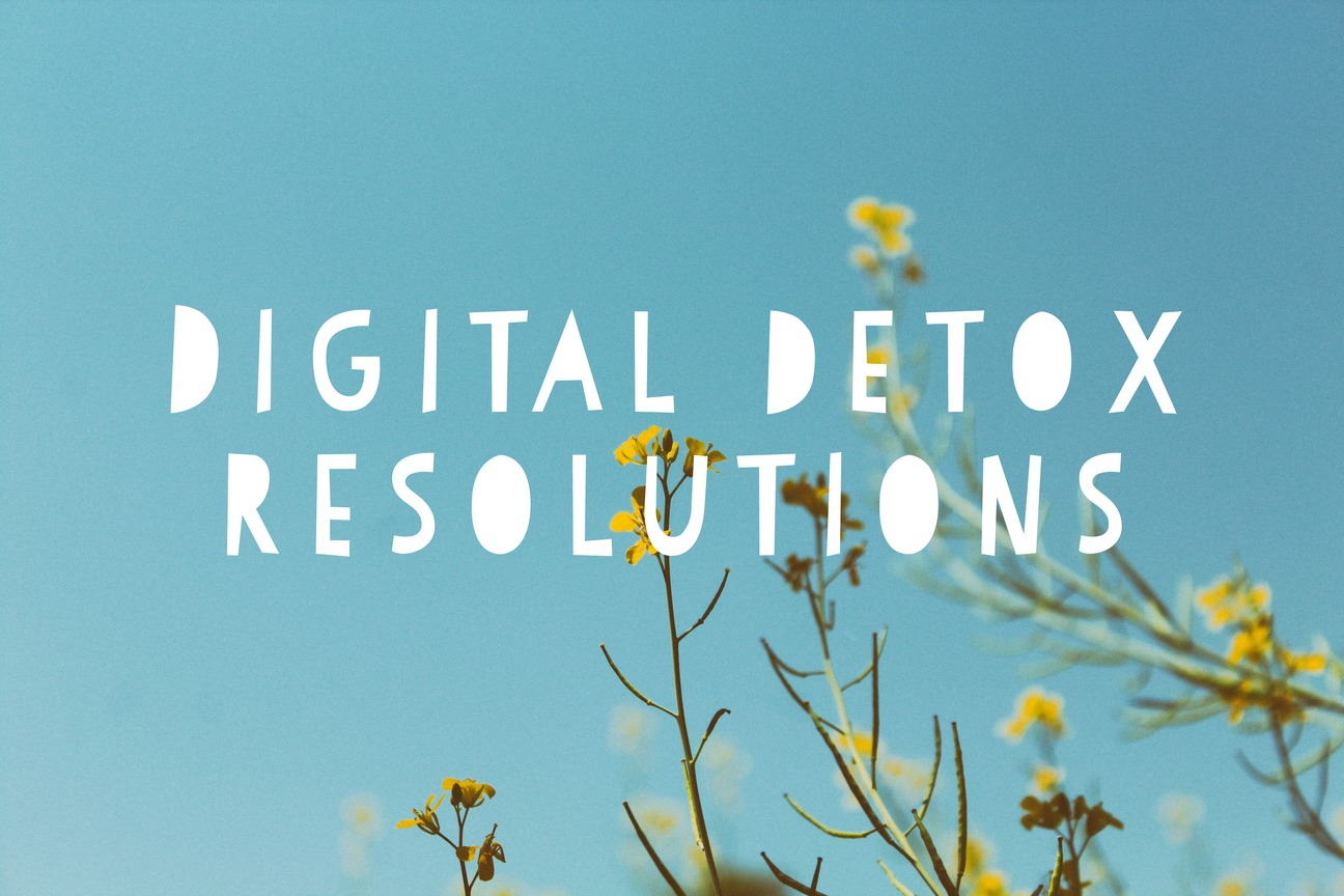 Digital Detox Resolutions for 2018
