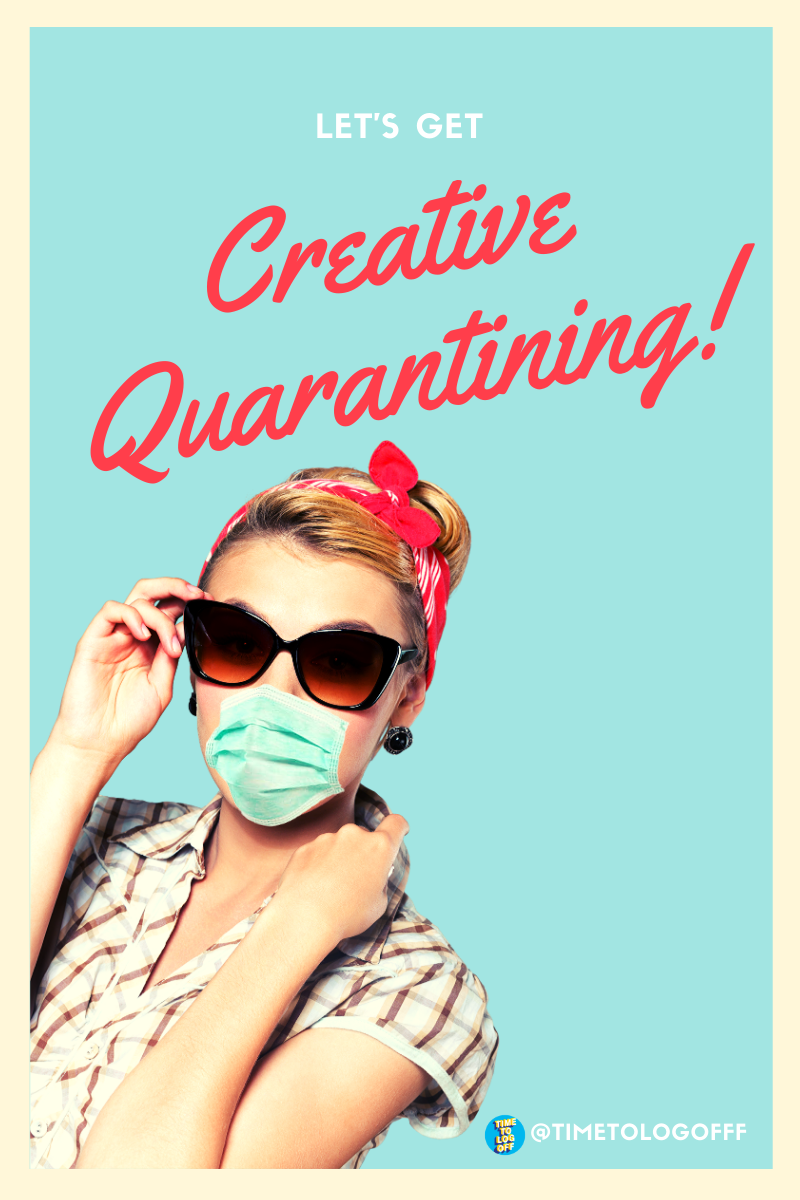 Let's Get Creative Quarantining