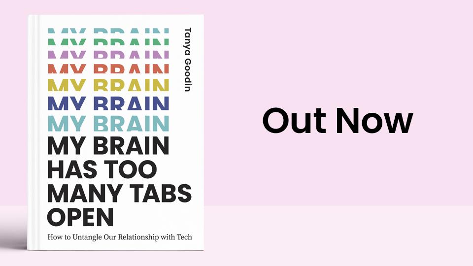`My Brain Has Too Many Tabs Open' Tanya Goodin